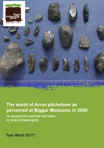 Account of a seminar on Pitchstone held at Biggar Museum in 2000. Tam Ward. 2017